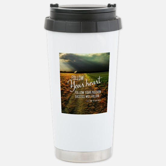 Follow Your Heart Stainless Steel Travel Mug