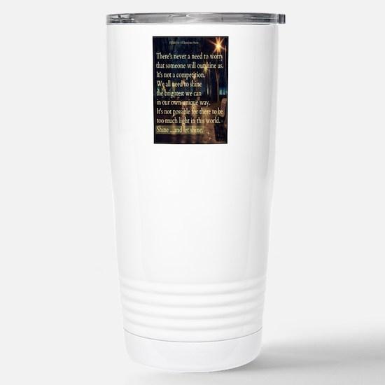 shine and let shine Stainless Steel Travel Mug