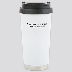 I_m_triple_x_bitch__tri Stainless Steel Travel Mug