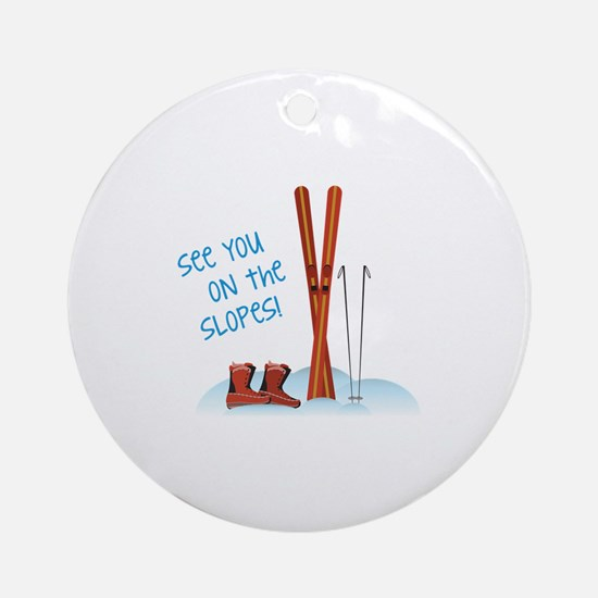See you on the slopes! Ornament (Round)