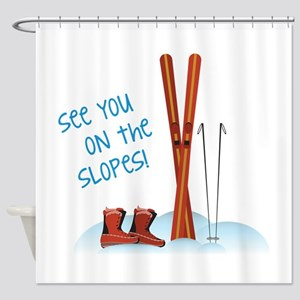 See you on the slopes! Shower Curtain