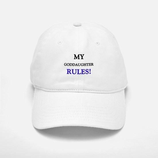 My GODDAUGHTER Rules! Baseball Baseball Cap