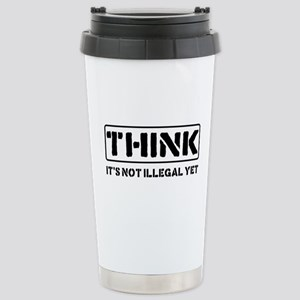 Think: It's Not Illegal Stainless Steel Travel Mug