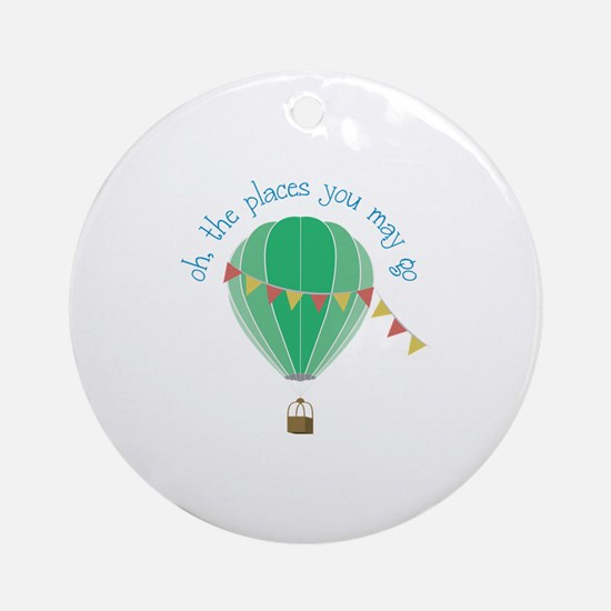 oh, the places you may go Ornament (Round)