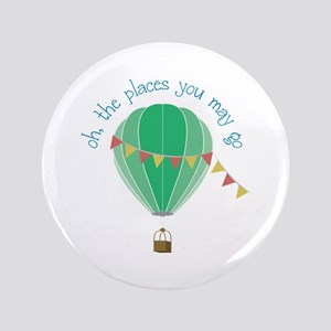"""oh, the places you may go 3.5"""" Button"""