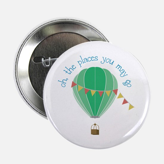 """oh, the places you may go 2.25"""" Button (10 pack)"""