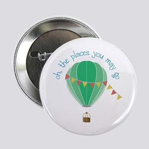 "oh, the places you may go 2.25"" Button"