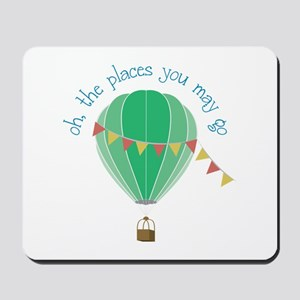 oh, the places you may go Mousepad