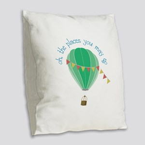 oh, the places you may go Burlap Throw Pillow