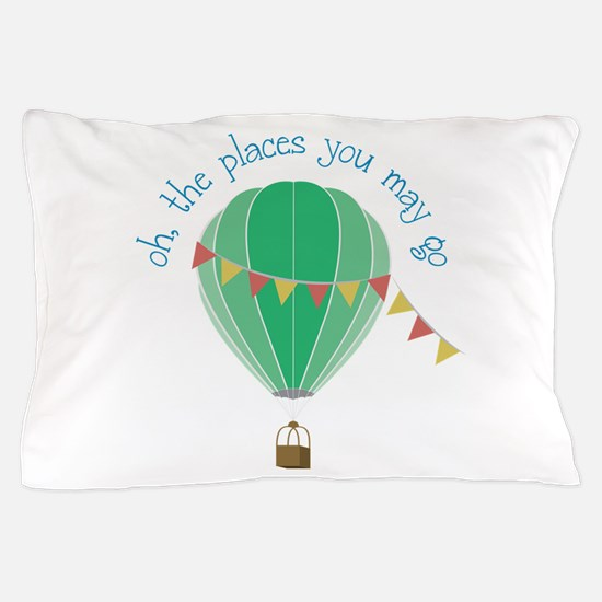 oh, the places you may go Pillow Case