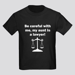 Be Careful My Aunt Is A Lawyer T-Shirt