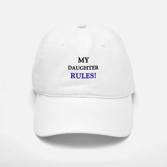My DAUGHTER Rules! Baseball Baseball Cap