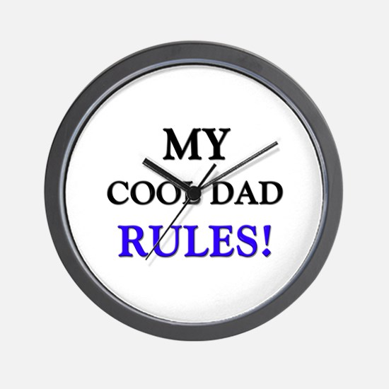 My COOL DAD Rules! Wall Clock