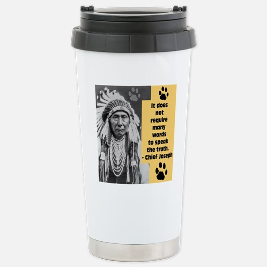 Chief Joseph Quote Stainless Steel Travel Mug