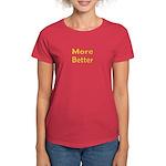More Better Women's Dark T-Shirt