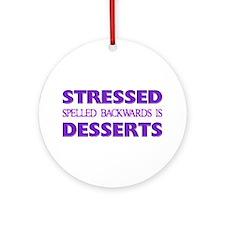 Stressed Desserts Ornament (Round)