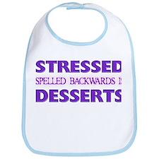 Stressed Desserts Bib