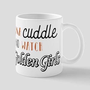 I Wanna Cuddle And Watch The Gol 11 oz Ceramic Mug