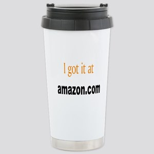 I Got It At Amazon.Com Stainless Steel Travel Mug