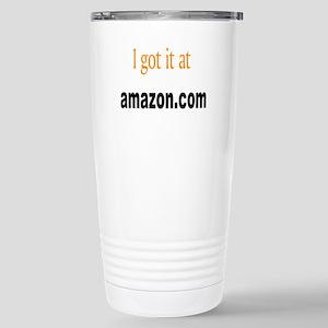 I Got It At Amazon.Com Stainless Steel Travel Mug