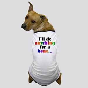 Anything for a bone Dog T-Shirt