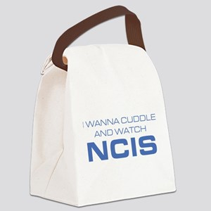 I Wanna Cuddle and Watch NCIS Canvas Lunch Bag