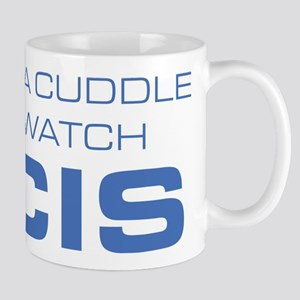 I Wanna Cuddle and Watch NCIS 11 oz Ceramic Mug