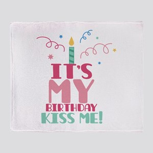 Its My Birthday Kiss me ! Throw Blanket