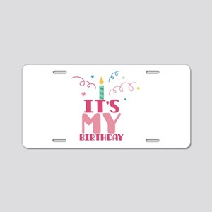 Its My Birthday Aluminum License Plate