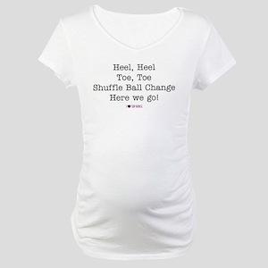 Heel, Heel, Toe, Toe Maternity T-Shirt