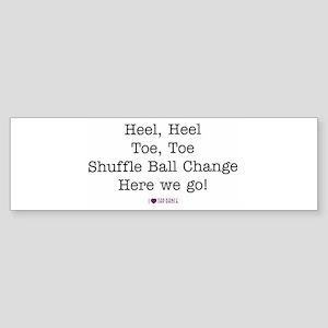 Heel, Heel, Toe, Toe Bumper Sticker