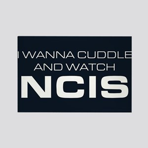 I Wanna Cuddle and Watch NCIS Rectangle Magnet