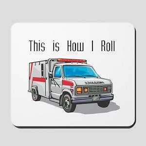 How I Roll (Ambulance) Mousepad