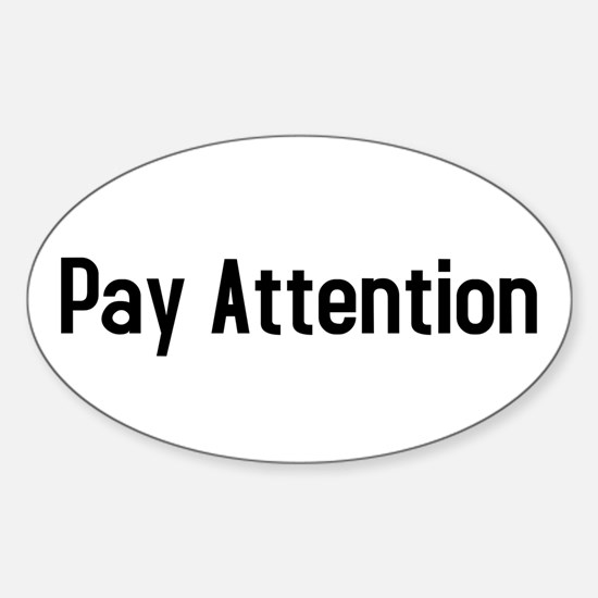 Pay Attention Oval Decal