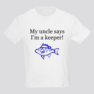 My Uncle Says Im A Keeper Fishing T-Shirt