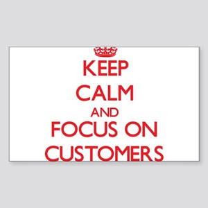 Keep Calm and focus on Customers Sticker