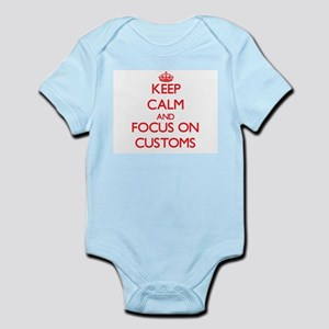 Keep Calm and focus on Customs Body Suit