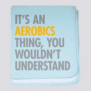 Its An Aerobics Thing baby blanket