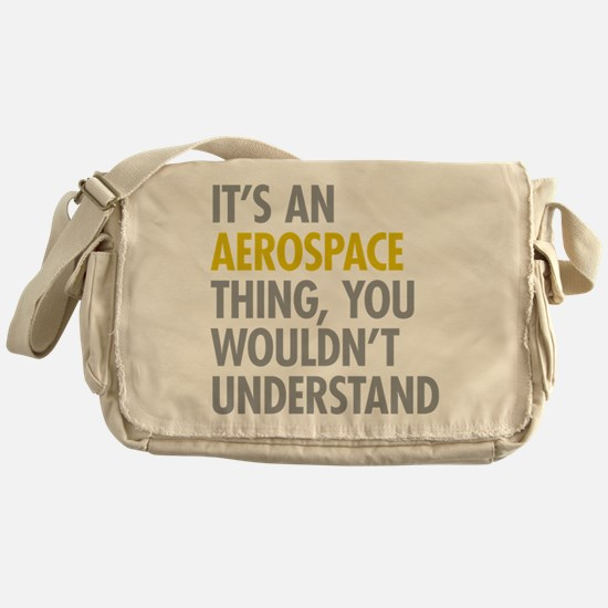 Its An Aerospace Thing Messenger Bag