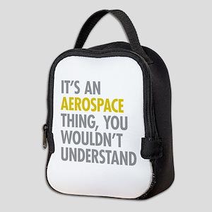 Its An Aerospace Thing Neoprene Lunch Bag