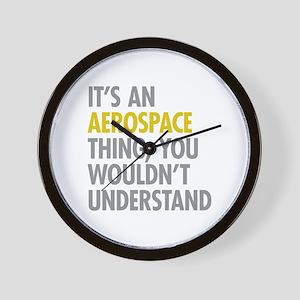 Its An Aerospace Thing Wall Clock