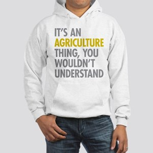 Its An Agriculture Thing Hooded Sweatshirt