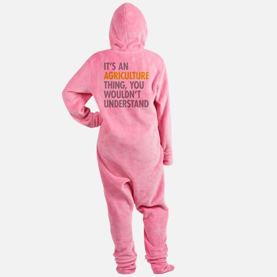 Its An Agriculture Thing Footed Pajamas