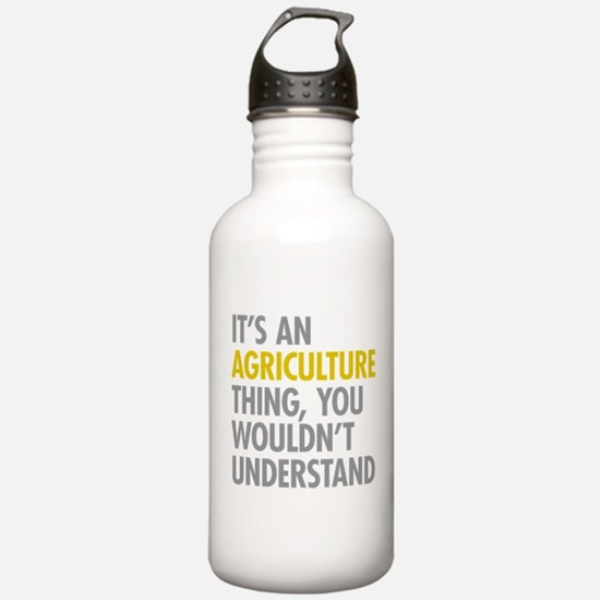 Its An Agriculture Thi Water Bottle