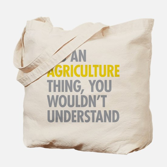 Its An Agriculture Thing Tote Bag