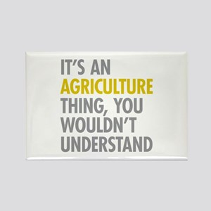 Its An Agriculture Thing Rectangle Magnet