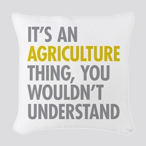Its An Agriculture Thing Woven Throw Pillow