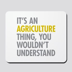 Its An Agriculture Thing Mousepad