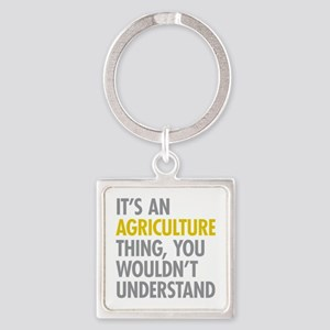 Its An Agriculture Thing Square Keychain