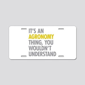 Its An Agronomy Thing Aluminum License Plate